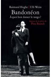 bandoneon-a-quoi-bon-danser-le-tango-de-raimund-hoghe-livre